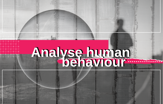 analyse human behaviour